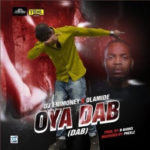 Music] DJ Enimoney Ft. Olamide – Oya Dab