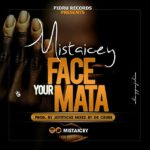 MUSIC: Mista Icey – Face Your Mata (FYM)