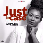 "MUSIC: Sarkodie Ft. Masterkraft – ""Just Incase"""