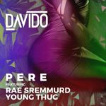 LYRICS: Davido – Pere Ft. Rae Sremmurd & Young Thug