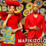 MUSIC: Mafikizolo – Love Potion