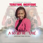 GOSPEL MUSIC: Temitope Akintewe – Asoromatase (Talk and do)