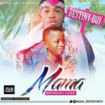MUSIC: Destiny Boy – Mama (Mayorkun's Fuji Cover)