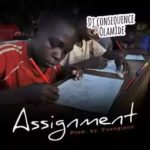 MUSIC: DJ Consequence X Olamide – Assignment