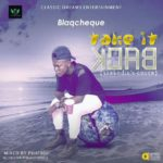 MUSIC: BlaqCheque – Take It Back || @iblaqcheque