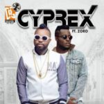 MUSIC: Cyprex Ft. Zoro – Clap For Papa + Marry Me (Prod. By Pstyles & Emmani)
