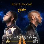 MUSIC: Kelly Hansome Ft. 2Baba – Open My Way