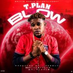MUSIC: TPLAN – Blow (Pull Over) | @T_Plans