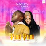 MUSIC: D. Policy ft. Tekno – Pam Pam