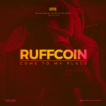 MUSIC: RuffCoin – Come To My Place
