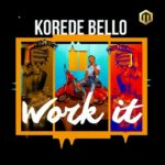 MUSIC: Korede Bello – Work It