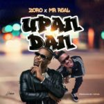 MUSIC: Zoro – Upandan ft. Mr Real (Prod. By Tspize)