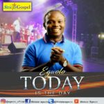 MUSIC: Minister Egwolo – Today is the Day + Sing Praises