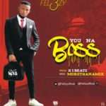 MUSIC: Fel3zy – You Na Boss (Prod. Kibeatz)