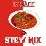MIXTAPE: Dj Maff – Stew Mix Ft. Wizkid & Tiwa Savage