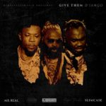 VIDEO: D'Jango Ft Slimcase & Mr.Real – Give Them