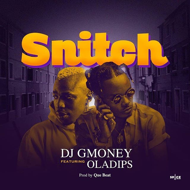 DJ G-Money ft. Oladips – Snitch (prod. Quebeat)