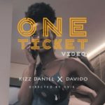 Kizz Daniel ft. Davido – One Ticket (Video)