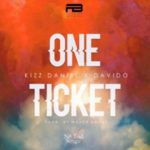 Kizz Daniel ft. Davido – One Ticket (Lyrics)