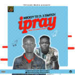 """E! NEWS: Mickey Tee set to drop another track """"iPray"""" along side Xswitch"""