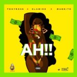 Tony Ross ft. Olamide, Magnito – Ah!!