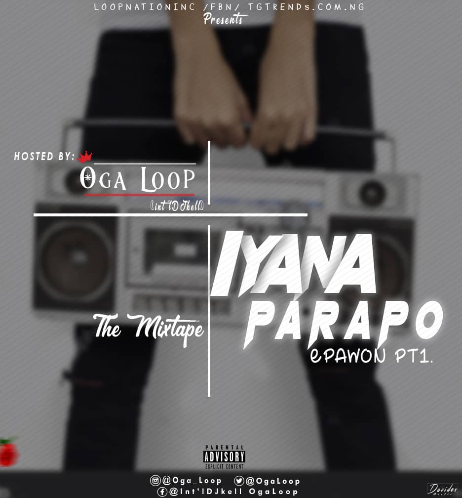 Int'lDJkell (Oga Loop) - Iyana Parapo Epawon The Mixtape Pt.1