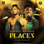 Oladips ft. Mayorkun – Places