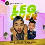 Wale Wonda ft. Mr Real – Leg Over