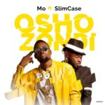 Mo ft. Slimcase – Oshozondi
