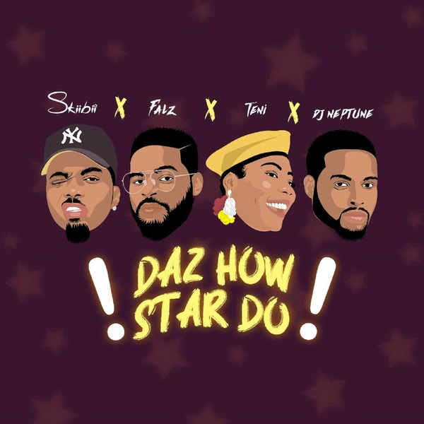 Skiibii ft. Falz, Teni, DJ Neptune – Daz How Star Do