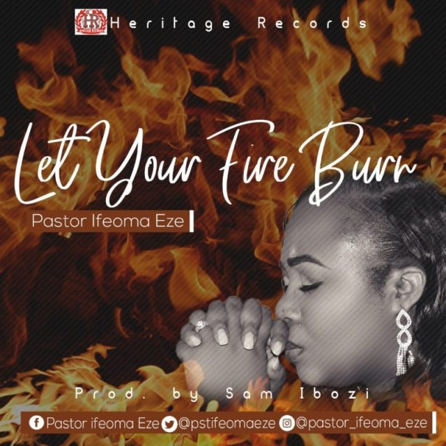 AUDIO & VIDEO: Pastor Ifeoma Eze - Let your Fire Burn