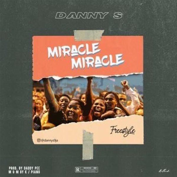Danny S – Miracle Miracle (Freestyle)