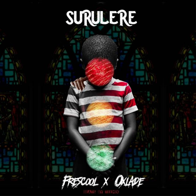 Frescool Ft. Oxlade – Surulere