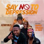 Kennywize – Say No To Depression ft Harteez X Zinoleesky X Lil Frosh