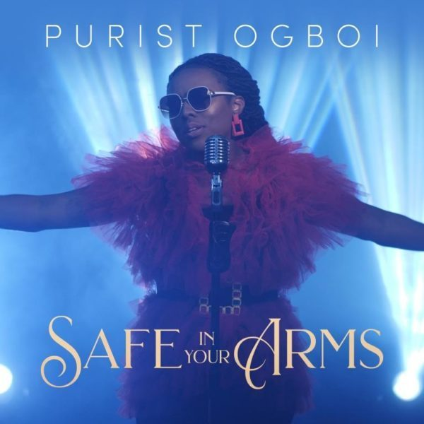 "PURIST OGBOI - ""SAFE IN YOUR ARMS"""