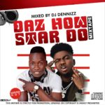 DJ Dennizz x Skiibii – Daz How Star Do Mixtape
