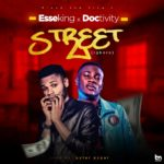 Esseking Ft. Doctivity – Street (Igboro)