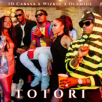 AUDIO & VIDEO: Olamide ft Wizkid & ID Cabasa – Totori