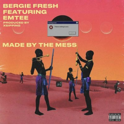"Bergie Fresh – ""Made By The Mess"" ft. Emtee"