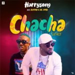 Harrysong ft. Zlatan – Chacha (Remix)