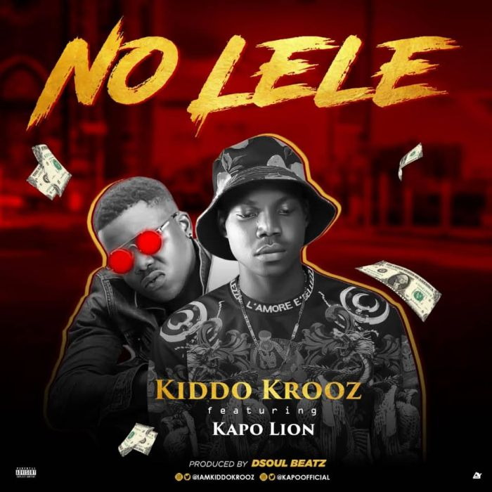 Kiddo Krooz Ft. Kapo Lion – No Lele