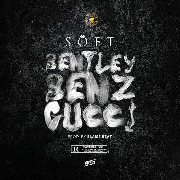Soft – Bentley, Benz & Gucci
