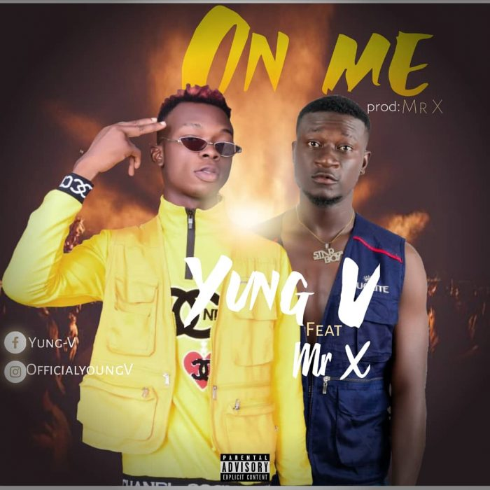 Yung V – On Me Ft. Mr X