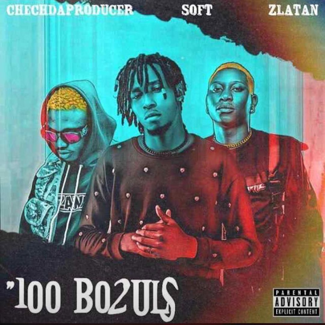 Chechdaproducer ft. Zlatan Ibile & Soft – 100 Bo2uls