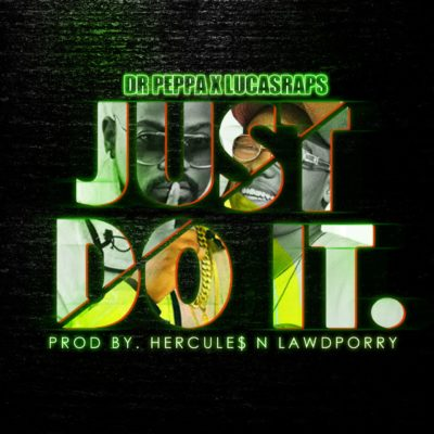 Dr Peppa & Lucasraps – Just Do It