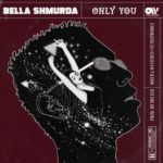 Bella Shmurda – Only you