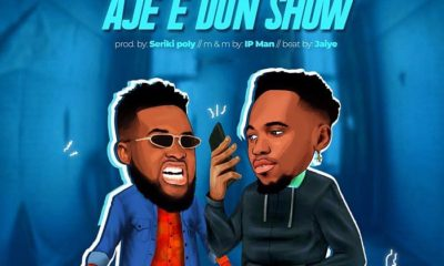 Ajekesh Ft. Chinko Ekun – Aje E Don Show