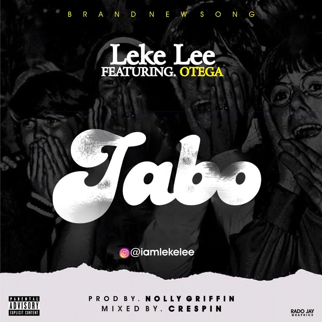 AUDIO & VIDEO: Leke Lee Ft. Otega – Jabo