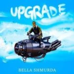 Bella Shmurda – Upgrade (Prod. By Ajeondmix)