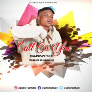 Dannytee - Call On You